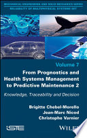 From Prognostics and Health Systems Management to Predictive Maintenance 2 Book