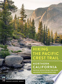"""Hiking the Pacific Crest Trail: Northern California: Section Hiking from Tuolumne Meadows to Donomore Pass"" by Philip Kramer"