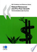 DAC Guidelines and Reference Series Natural Resources and Pro-Poor Growth The Economics and Politics