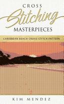 Cross Stitching Masterpieces