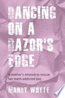 Dancing on a Razor's Edge