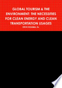 GLOBAL TOURISM   THE ENVIRONMENT  THE NECESSITIES FOR CLEAN ENERGY AND CLEAN TRANSPORTATION USAGES