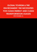 GLOBAL TOURISM & THE ENVIRONMENT: THE NECESSITIES FOR CLEAN ENERGY AND CLEAN TRANSPORTATION USAGES