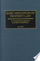 Basic Principles of Property Law  : A Comparative Legal and Economic Introduction