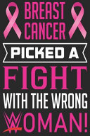 Breast Cancer Picked a Fight with the Wrong Woman