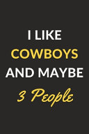 I Like Cowboys And Maybe 3 People