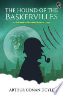 The Hound of the Baskervilles   A Sherlock Holmes Adventure