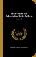 The Booklist And Subscription Books Bulletin