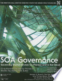 SOA Governance  : Governing Shared Services On-Premise and in the Cloud