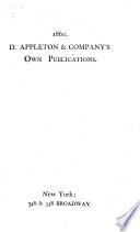 D. Appleton & Company's own Publications, 1859