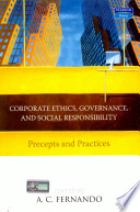 Corporate Ethics, Governance, And Social Responsibility: Precepts And Practices