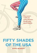 50 Shades of The USA: One Woman's 11,000-mile Cycling Adventure Through Every State of America