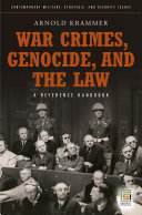 War Crimes, Genocide, and the Law: A Guide to the Issues