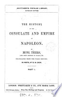 The history of the consulate and empire of Napoleon  tr  from the Paris ed Book PDF