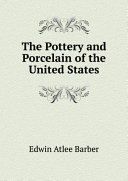 The Pottery and Porcelain of the United States Pdf/ePub eBook