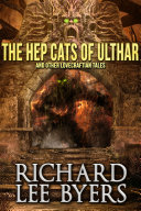 The Hep Cats of Ulthar and Other Lovecraftian Tales