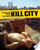 Kill City  : Lower East Side Squatters, 1992-2000