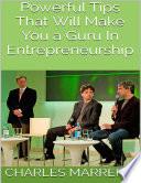 Powerful Tips That Will Make You a Guru In Entrepreneurship