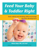 How to Feed Your Baby and Toddler Right