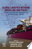 Global Logistics Network Modelling and Policy Book