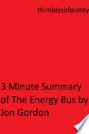 3 Minute Summary of The Energy Bus by Jon Gordon Book