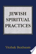 """Jewish Spiritual Practices"" by Yitzhak Buxbaum"