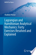 Lagrangian and Hamiltonian Analytical Mechanics  Forty Exercises Resolved and Explained Book