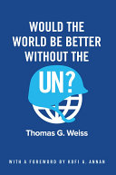Would the World Be Better Without the UN? Book