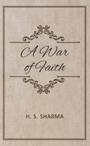 A war of Faith   A STORY OF LOVE AND LIES AND CONSPIRACIES