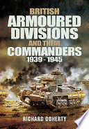 British Armoured Divisions and their Commanders  1939 1945