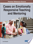 Cases on Emotionally Responsive Teaching and Mentoring