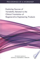Exploring Sources Of Variability Related To The Clinical Translation Of Regenerative Engineering Products Book PDF
