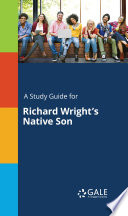 A Study Guide for Richard Wright s Native Son Book