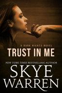 Trust in Me: A Dark Romance Novel - Skye Warren - Google Books