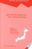 Japan and International Law  : Past, Present and Future : International Symposium to Mark the Centennial of the Japanese Association of International Law