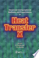 Advanced Computational Methods and Experiments in Heat Transfer X