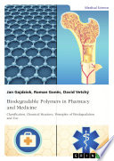 Biodegradable Polymers In Pharmacy And Medicine Classification Chemical Structure Principles Of Biodegradation And Use Book PDF