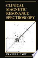 Clinical Magnetic Resonance Spectroscopy