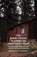The Rural Gothic in American Popular Culture: Backwoods Horror and ...