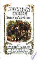 Holiday House  A book for the young Book PDF