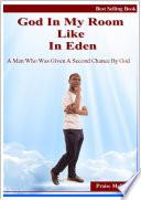 God In My Room Like In Eden