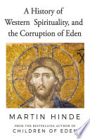 A History of Western Spirituality  and The Corruption of Eden