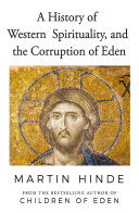 A History of Western Spirituality, and The Corruption of Eden Book