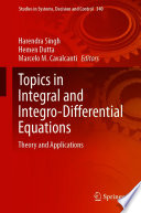 Topics in Integral and Integro Differential Equations Book