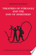 Theatres of Struggle and the End of Apartheid