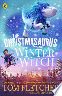 The Christmasaurus And The Winter Witch Book PDF