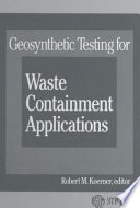 Geosynthetic Testing for Waste Containment Applications