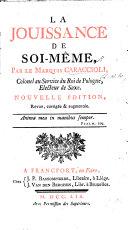 La Jouissance de soi-même ... Nouvelle édition, revue, corrigée & augmentée