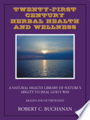Twenty First Century Herbal Health And Wellness