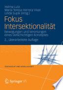 Fokus Intersektionalität  : Bewegungen und Verortungen eines vielschichtigen Konzeptes